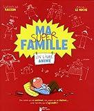 echange, troc Gwendoline Raisson, Magali Le Huche - Ma super famille