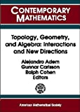 img - for Topology, Geometry, and Algebra: Interactions and New Directions book / textbook / text book