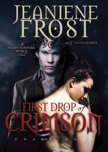 First Drop of Crimson (Night Huntress World, Book 1) by Jeaniene Frost (2010-07-05)