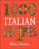 Image of 1,000 Italian Recipes (1,000 Recipes)