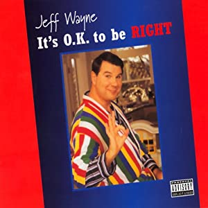 It's O.K. to Be Right | [Jeff Wayne]