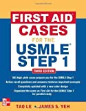 img - for First Aid Cases for the USMLE Step 1, Third Edition (First Aid USMLE) by Tao Le, James Yeh 3rd (third) (2012) Paperback book / textbook / text book