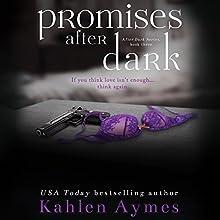 Promises After Dark (After Dark Series, #3) | Livre audio Auteur(s) : Kahlen Aymes Narrateur(s) : Jessie Briar, Zachary Webber,  Punch Audio