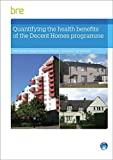 Helen Garrett Quantifying The Health Benefits of the Decent Homes Programme