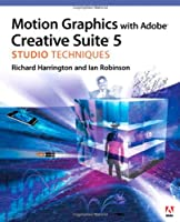 Motion Graphics with Adobe Creative Suite 5 Studio Techniques Front Cover