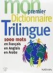 Mon premier dictionnaire trilingue :...