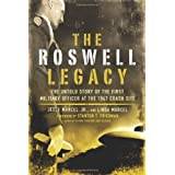 Roswell Legacy: The Untold Story of the First Military Officer at the 1947 Crash Siteby Jr. Jesse Marcel