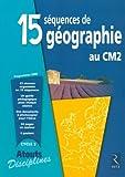 echange, troc Jacques Arnaud, Nicole Darcy, Daniel Le Gal - 15 Séquences de géographie au CM2 : Fichier enseignant, programme 2008