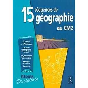 15 Séquences de géographie au CM2 : Fichier enseignant, programme 2008