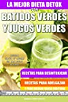 La Mejor Dieta Detox Con Batidos Verd...