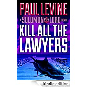 KILL ALL THE LAWYERS (Solomon vs. Lord Book 3)