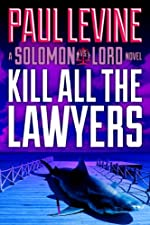 KILL ALL THE LAWYERS (Solomon vs. Lord)