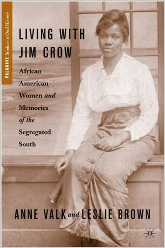 Living with Jim Crow : African American women and memories of the segregated South