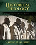 Historical Theology: An Introduction...