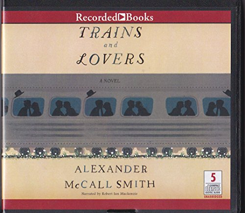 Trains and Lovers Unabridged Audio Book on CD, by Alexander McCall Smith