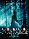 Ashes to Ashes and Cinder to Cinder
