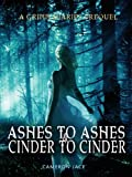 img - for Ashes to Ashes and Cinder to Cinder ( A Grimm Diaries Prequel #2 ) book / textbook / text book