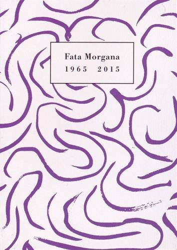 Fata Morgana: 1965-2015