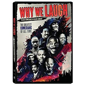 Why We Laugh : Black Comedians on Black Comedy