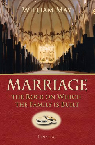 Marriage: The Rock on Which the Family Is Built, WILLIAM E. MAY