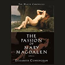 The Passion of Mary Magdalen: A Novel (       UNABRIDGED) by Elizabeth Cunningham Narrated by Heather O'Neill