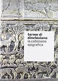 img - for Terme di Diocleziano. La collezione epigrafica book / textbook / text book
