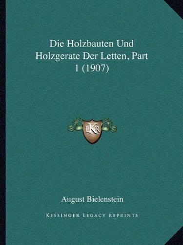 Die Holzbauten Und Holzgerate Der Letten, Part 1 (1907)