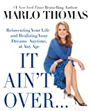 It Ain't Over. . .Till It's Over: