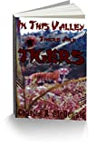 In This Valley There Are Tigers