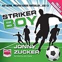 Striker Boy Audiobook by Jonny Zucker Narrated by John Hasler