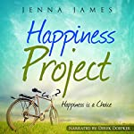 Happiness Project: Happiness Is a Choice | Jenna James