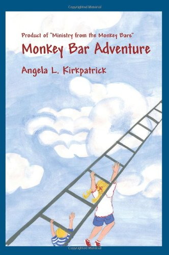 Monkey Bar Adventure: Product of Ministry from the Monkey Bars