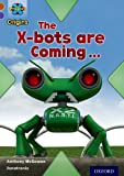 Project X Origins: Brown Book Band, Oxford Level 11: Strong Defences: The X-bots are Coming Anthony McGowan