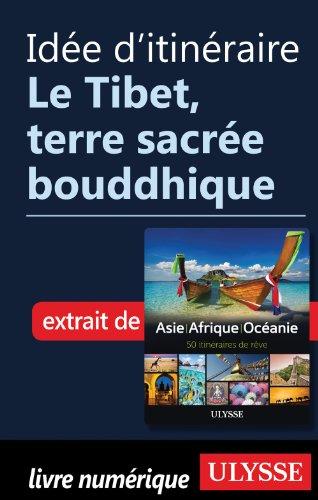 Collectif Ulysse - Idée d'itinéraire - Le Tibet, terre sacrée bouddhique