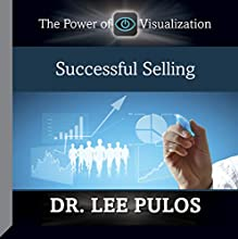 Successful Selling  by Dr. Lee Pulos Narrated by Dr. Lee Pulos