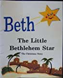 img - for Beth: The Little Bethlehem Star book / textbook / text book