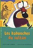 echange, troc Ghislaine Biondi, Christian Guibbaud - Les babouches du Sultan