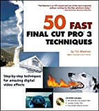 img - for 50 Fast Final Cut Pro 3 Techniques (50 Fast Techniques Series) book / textbook / text book