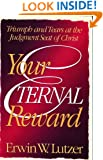 Your Eternal Reward: Triumph and Tears at the Judgment Seat of Christ (Eternity)