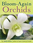 Bloom-Again Orchids: 50 Easy-Care Orc...