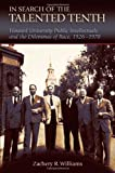 img - for In Search of the Talented Tenth: Howard University Public Intellectuals and the Dilemmas of Race, 1926-1970 book / textbook / text book