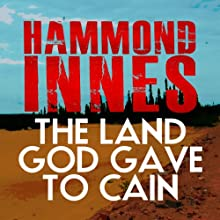 The Land That God Gave to Cain (       UNABRIDGED) by Hammond Innes Narrated by Adam Sims