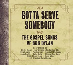 Gotta Serve Somebody: Gospel Songs Bob Dylan