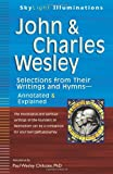 John & Charles Wesley: Selections from Their Writings and HymnsAnnotated & Explained (SkyLight Illuminations)