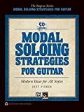 Modal Soloing Strategies for Guitar: Modern Ideas for All Styles (Book & CD) (Improv)