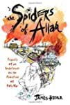 The Spiders of Allah: Travels of an U...
