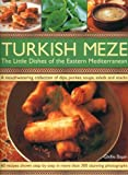 Turkish Meze: The Little Dishes of the Eastern Mediterranean (1844767094) by Basan, Ghillie