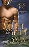 img - for A Knight and White Satin (Zebra Historical Romance) book / textbook / text book
