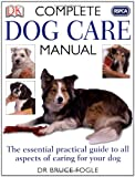 Bruce Fogle RSPCA Complete Dog Care Manual
