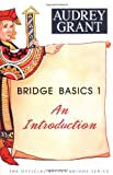 Bridge Basics 1: An Introduction (The Official Better Bridge Series) (0939460904) by Grant, Audrey